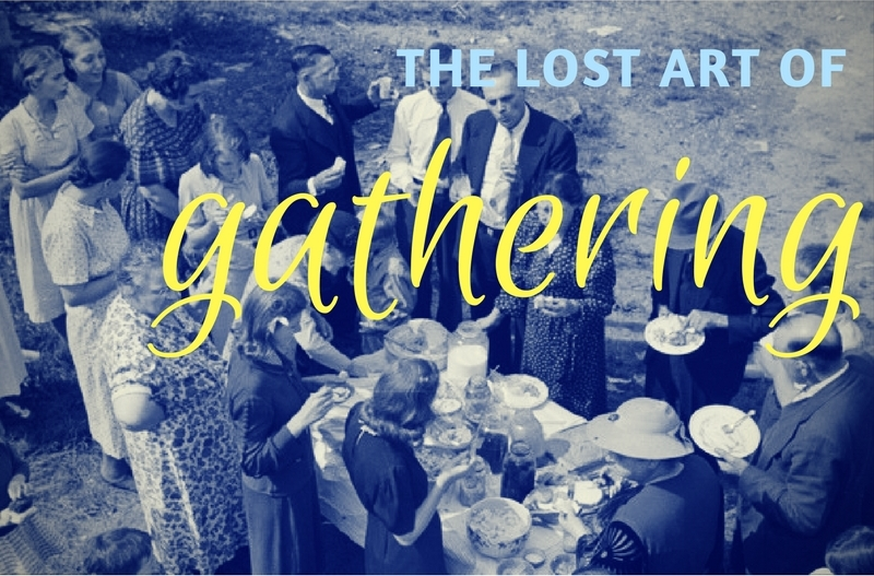 The lost art of gathering. Rediscover the benefits of being together